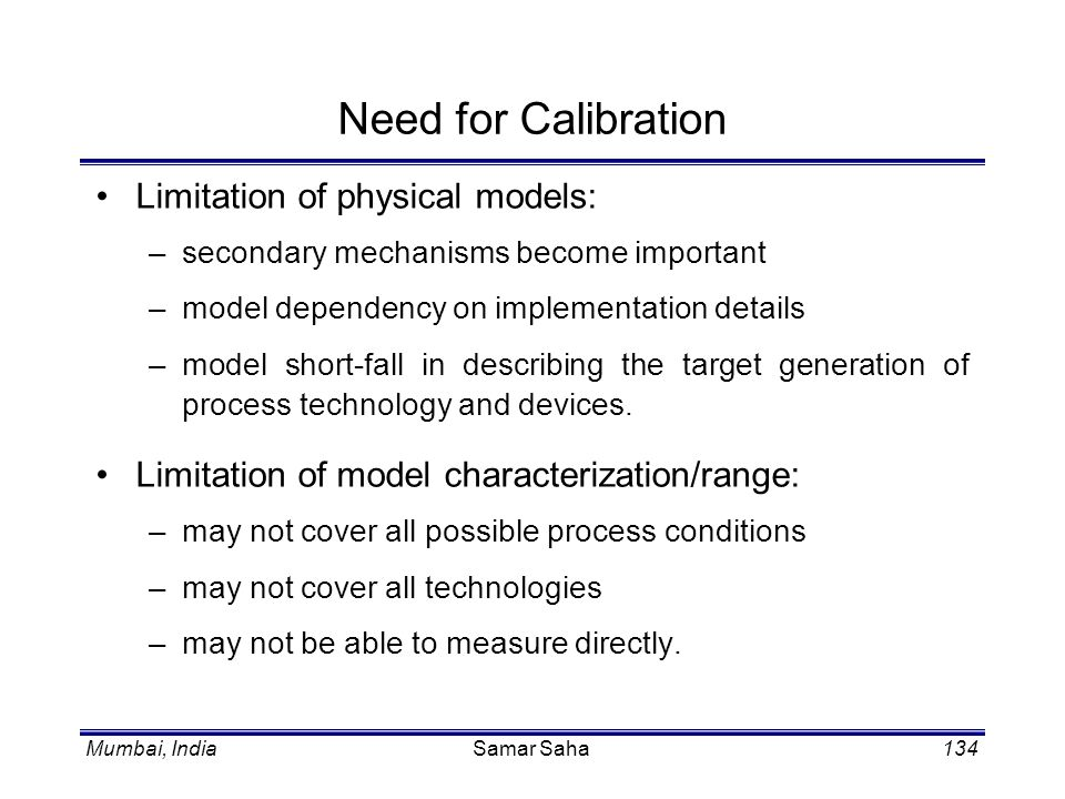 Need for Calibration Limitation of physical models: