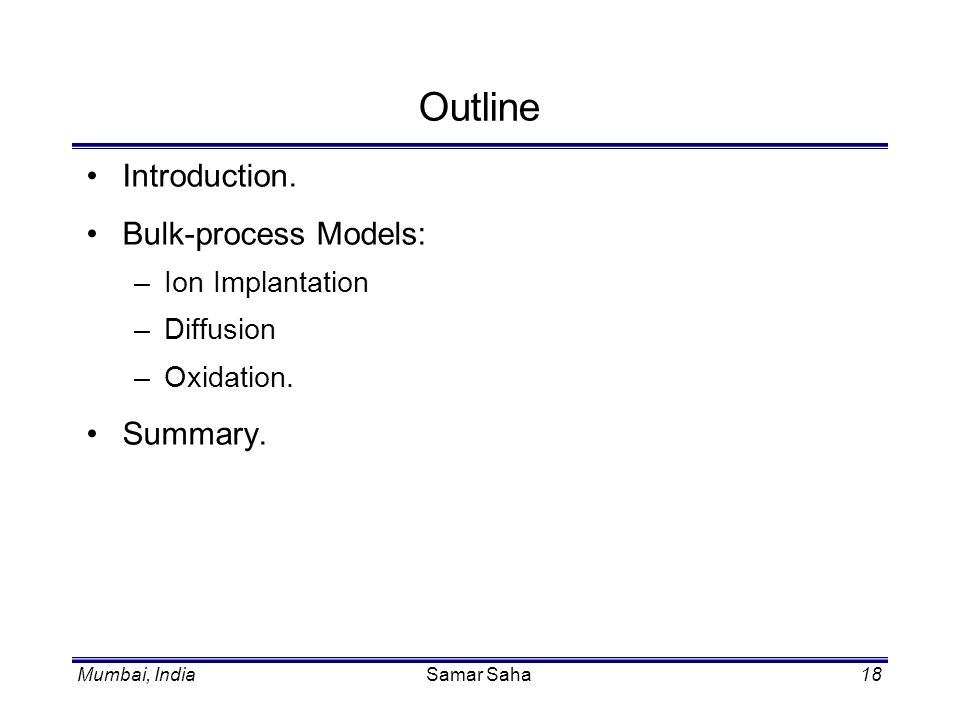 Outline Introduction. Bulk-process Models: Summary. Ion Implantation