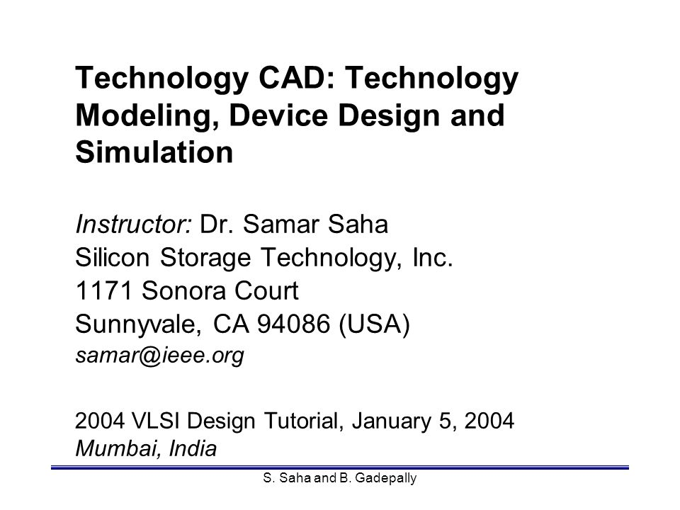 Technology CAD: Technology Modeling, Device Design and Simulation