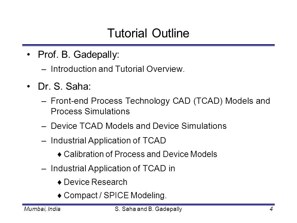 Tutorial Outline Prof. B. Gadepally: Dr. S. Saha: