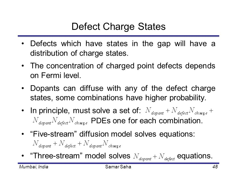 Defect Charge States Defects which have states in the gap will have a distribution of charge states.