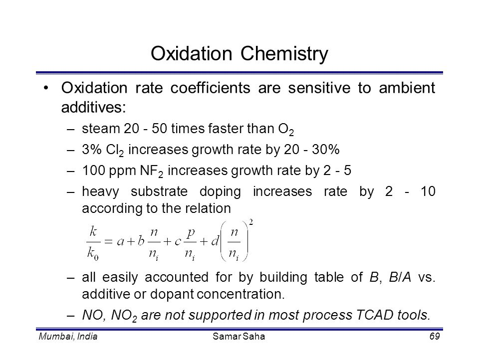 Oxidation Chemistry Oxidation rate coefficients are sensitive to ambient additives: steam 20 - 50 times faster than O2.