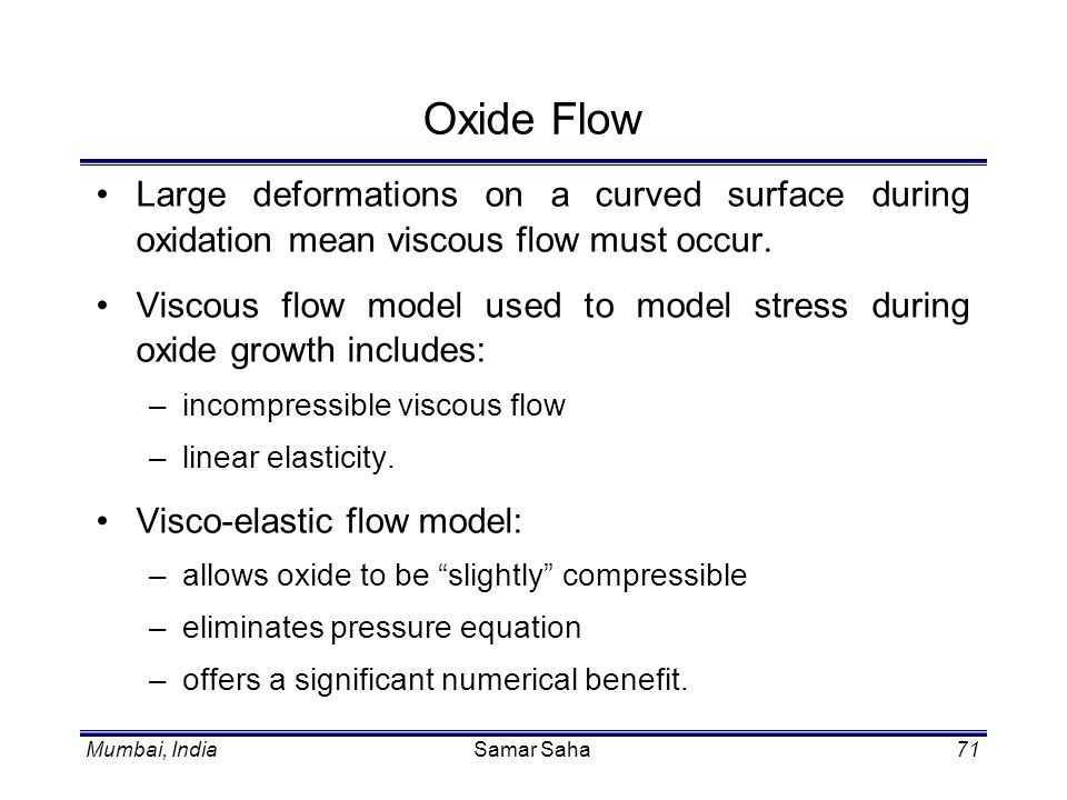 Oxide Flow Large deformations on a curved surface during oxidation mean viscous flow must occur.
