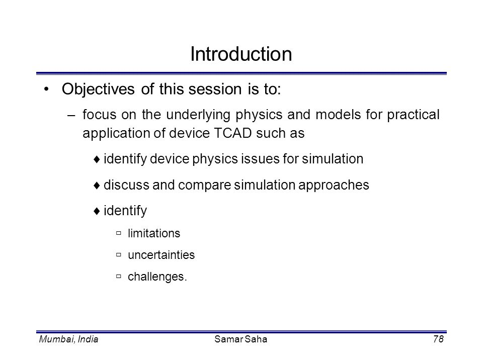 Introduction Objectives of this session is to: