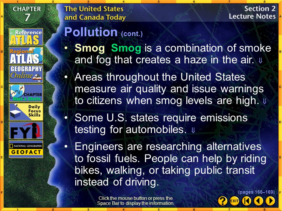 Pollution (cont.) Smog Smog is a combination of smoke and fog that creates a haze in the air. 