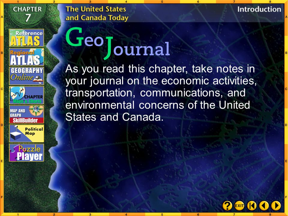As you read this chapter, take notes in your journal on the economic activities, transportation, communications, and environmental concerns of the United States and Canada.