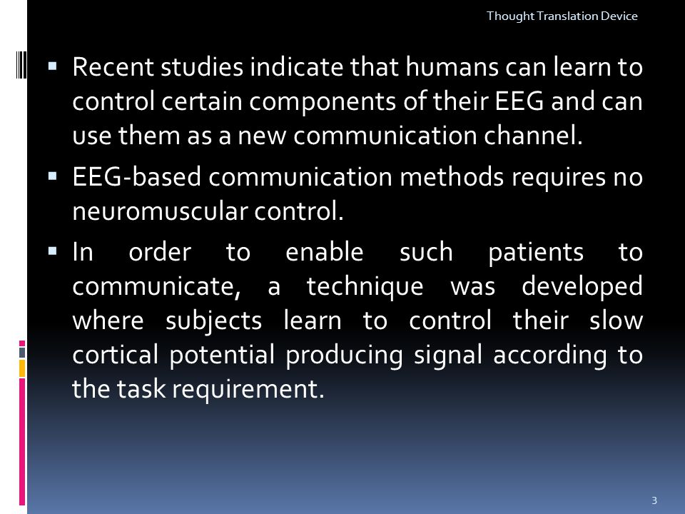 EEG-based communication methods requires no neuromuscular control.