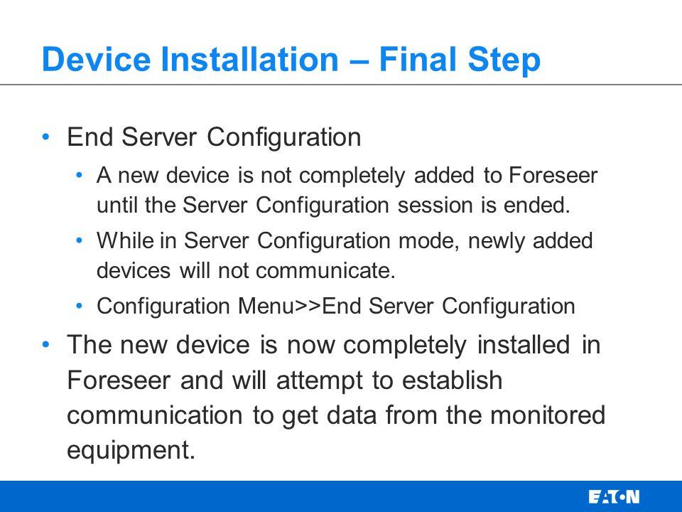 Device Installation – Final Step