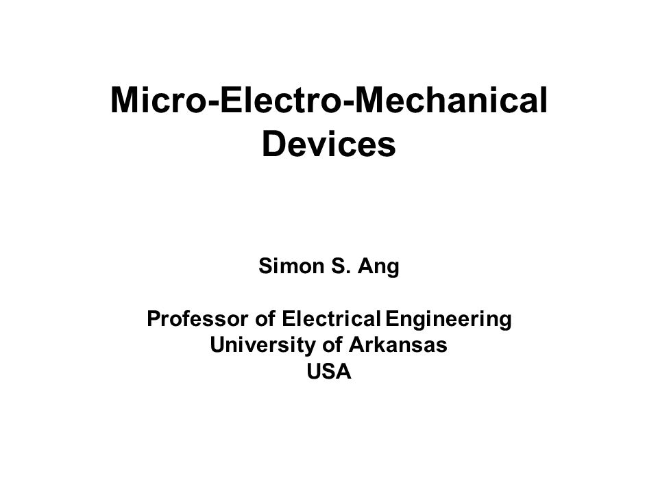 Micro-Electro-Mechanical Devices Simon S