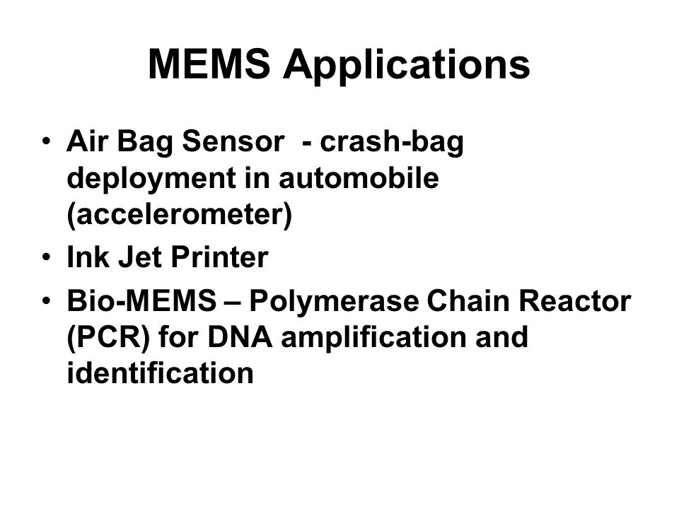 MEMS Applications Air Bag Sensor - crash-bag deployment in automobile (accelerometer) Ink Jet Printer.