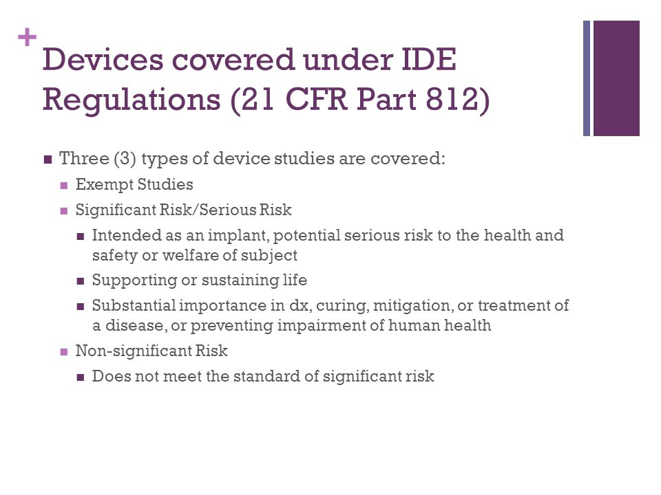 Devices covered under IDE Regulations (21 CFR Part 812)