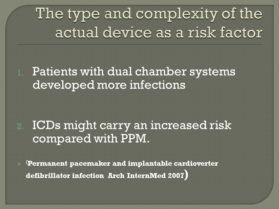 The type and complexity of the actual device as a risk factor