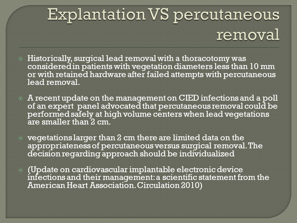 Explantation VS percutaneous removal