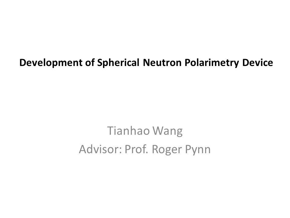 Development of Spherical Neutron Polarimetry Device