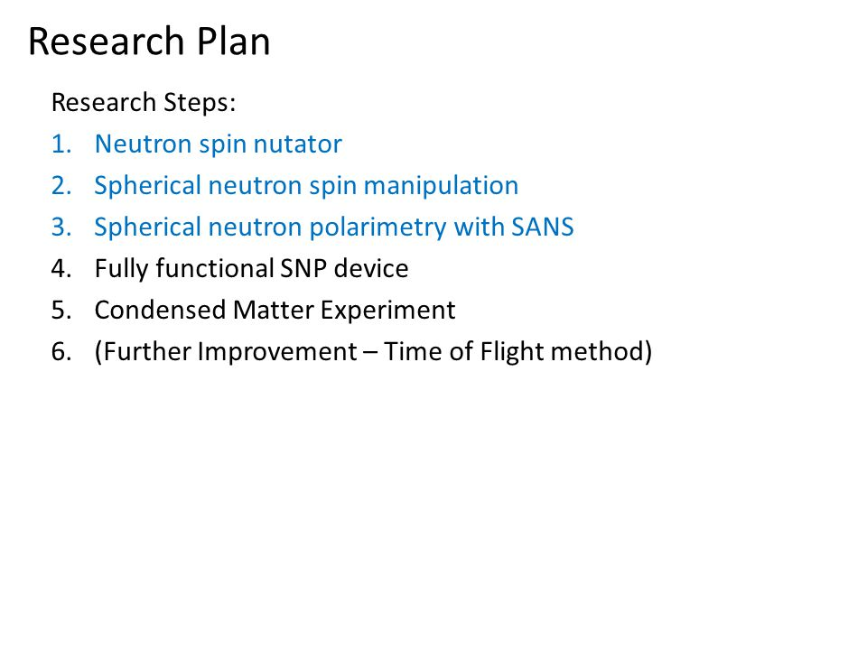 Research Plan Research Steps: Neutron spin nutator
