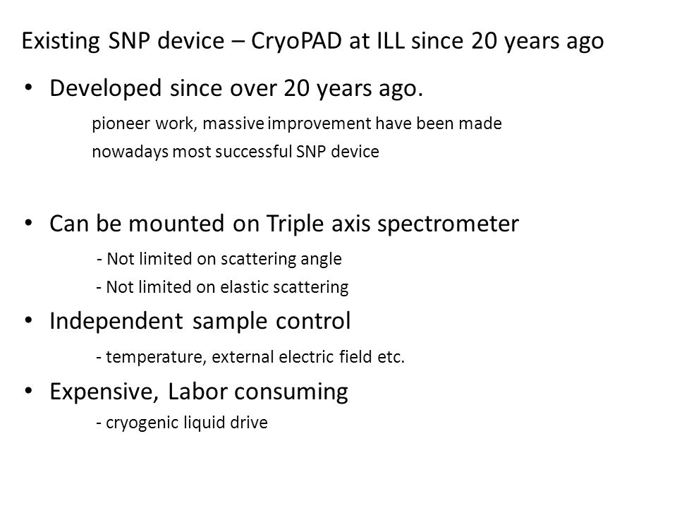 Existing SNP device – CryoPAD at ILL since 20 years ago