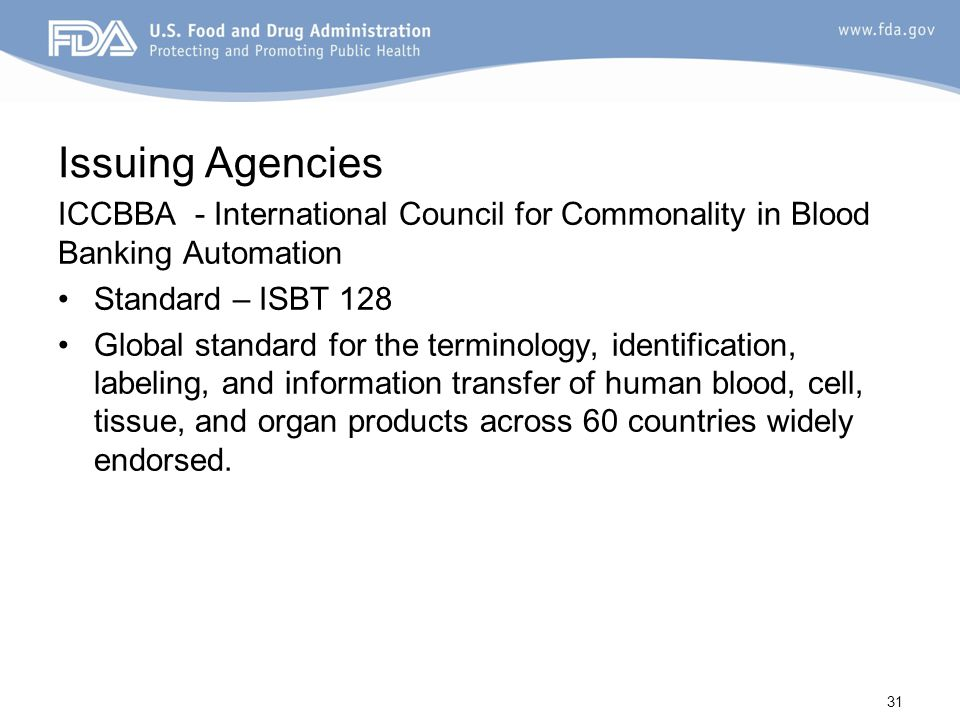 Issuing Agencies ICCBBA - International Council for Commonality in Blood Banking Automation. Standard – ISBT 128.