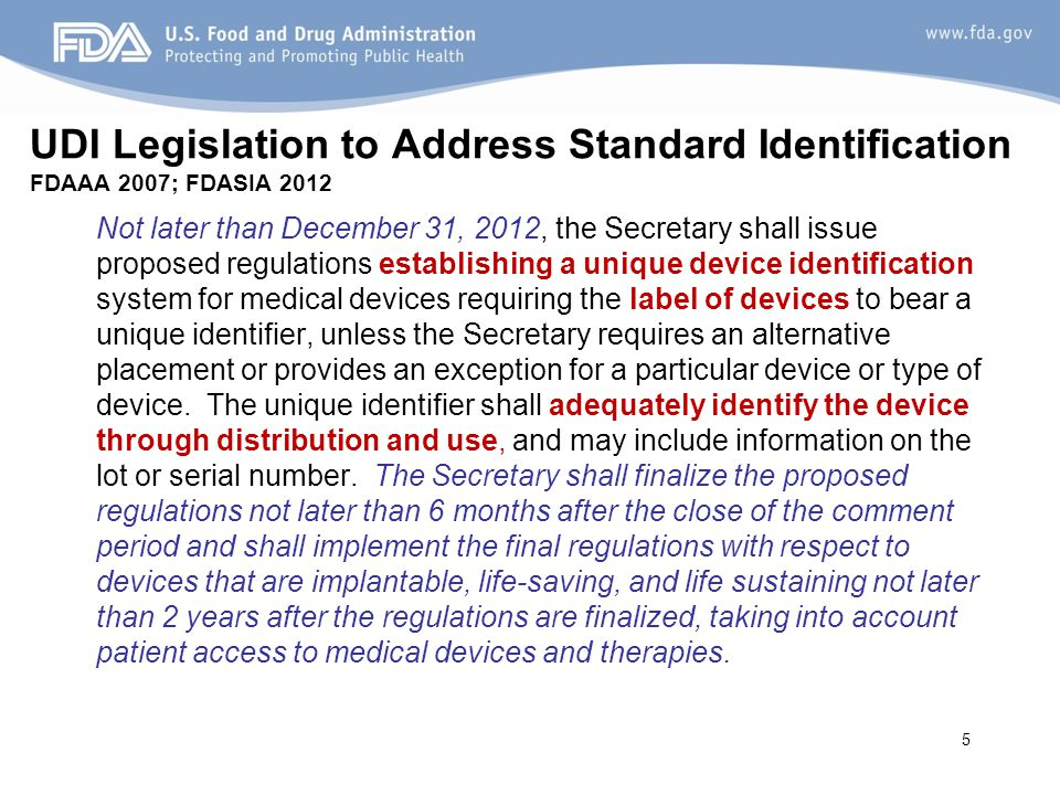 UDI Legislation to Address Standard Identification FDAAA 2007; FDASIA 2012