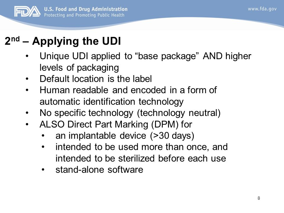 2nd – Applying the UDI Unique UDI applied to base package AND higher levels of packaging. Default location is the label.