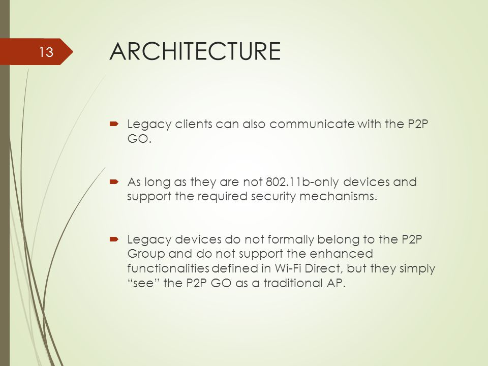 ARCHITECTURE Legacy clients can also communicate with the P2P GO.