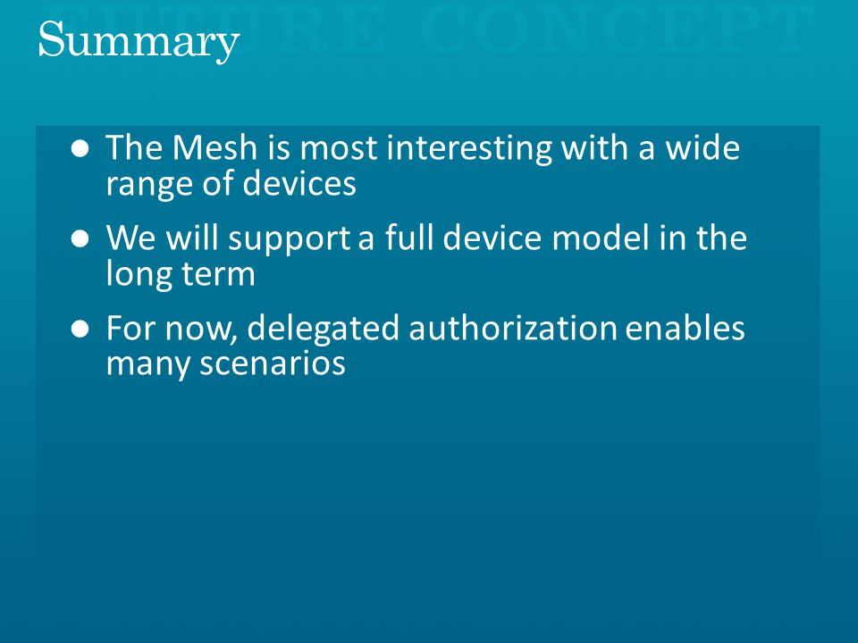 Summary The Mesh is most interesting with a wide range of devices