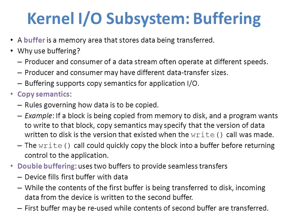 Kernel I/O Subsystem: Buffering