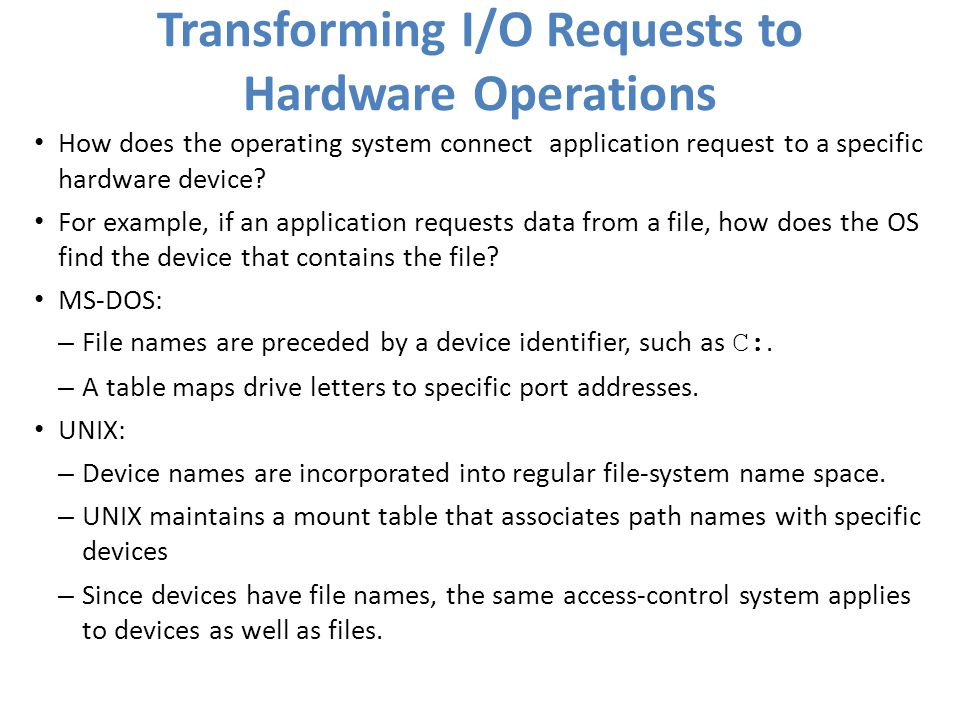 Transforming I/O Requests to Hardware Operations