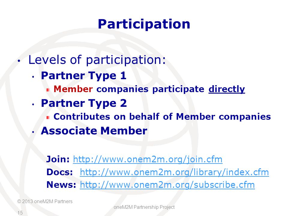 Participation Levels of participation: Partner Type 1 Partner Type 2