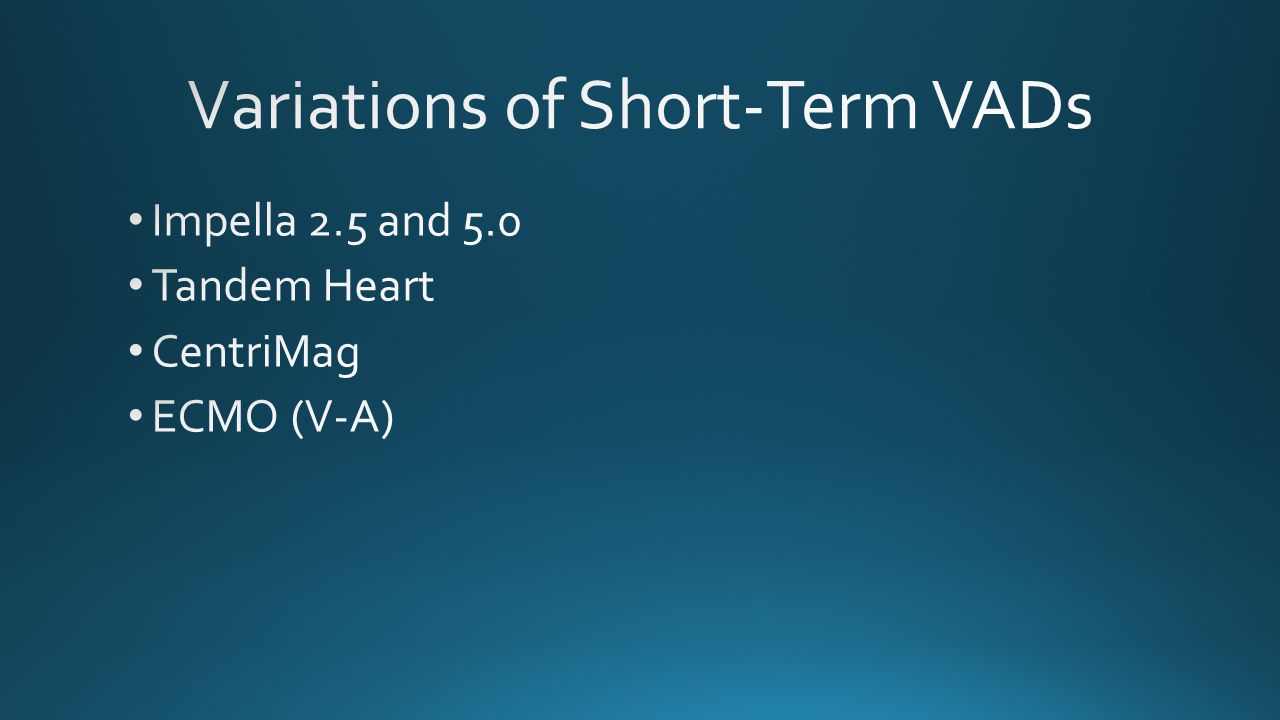 Variations of Short-Term VADs