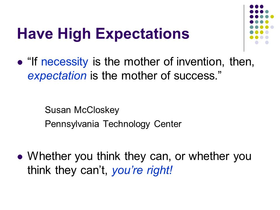 Have High Expectations