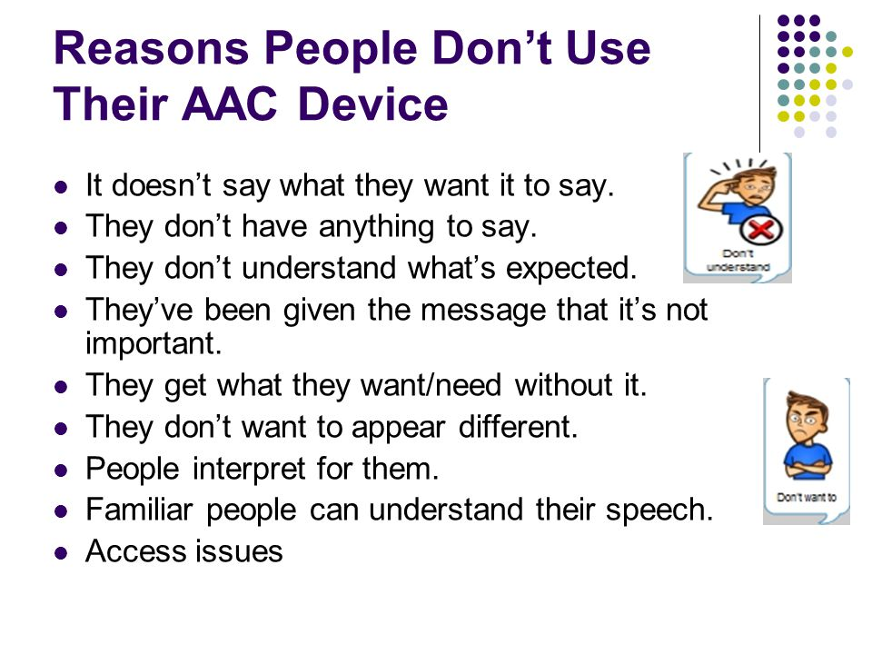 Reasons People Don't Use Their AAC Device