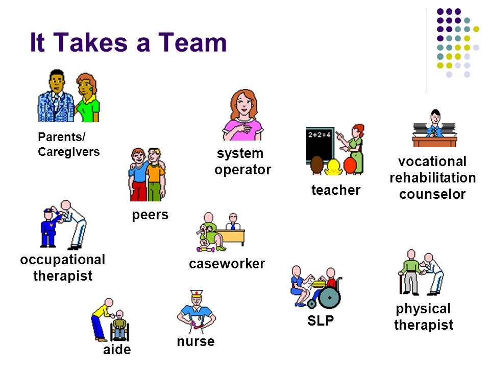 It Takes a Team system operator vocational rehabilitation counselor