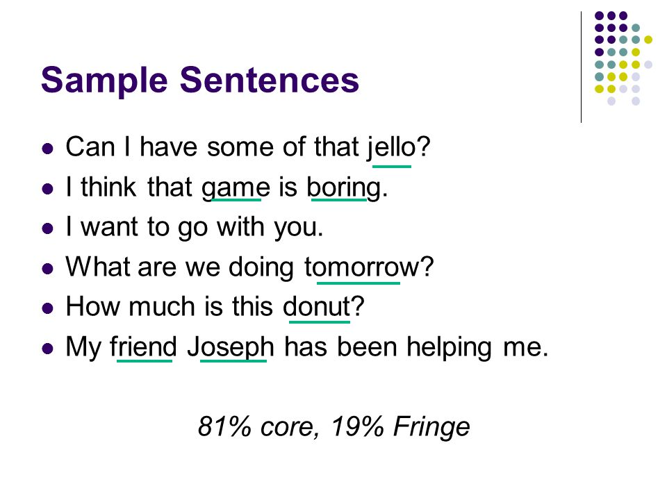 Sample Sentences Can I have some of that jello