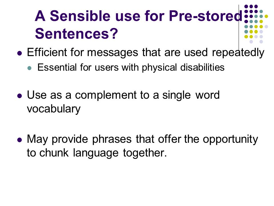 A Sensible use for Pre-stored Sentences