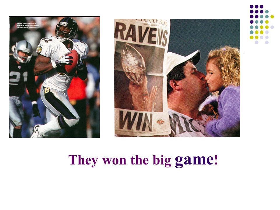 They won the big game!