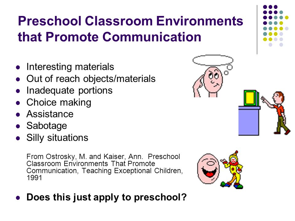 Preschool Classroom Environments that Promote Communication