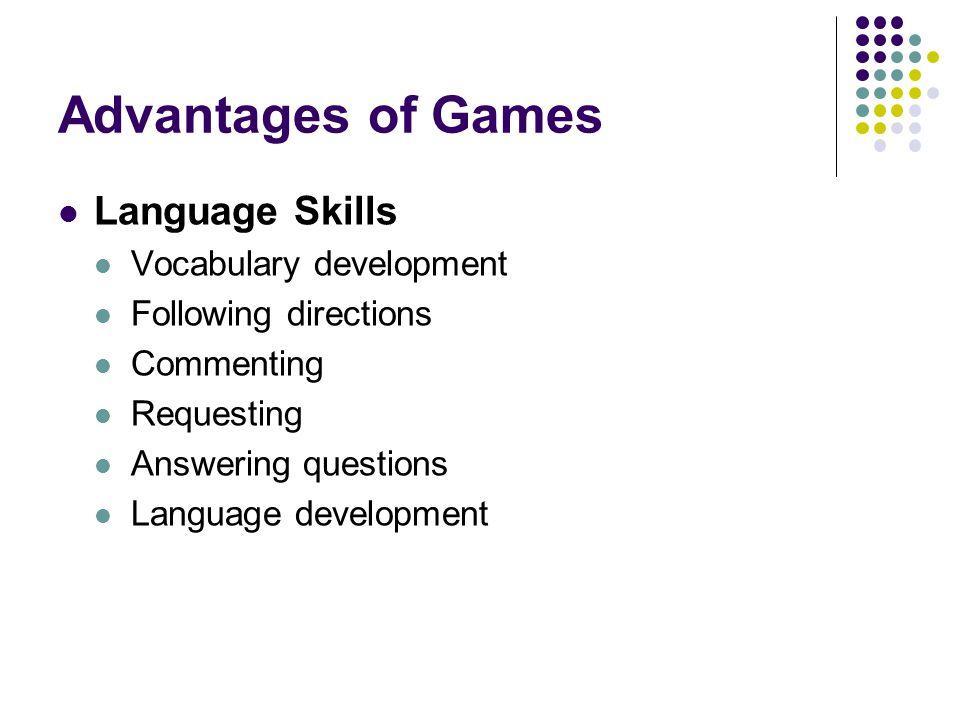 Advantages of Games Language Skills Vocabulary development
