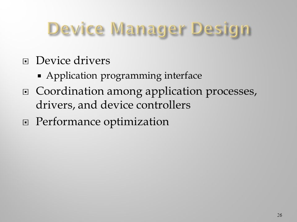 Device Manager Design Device drivers