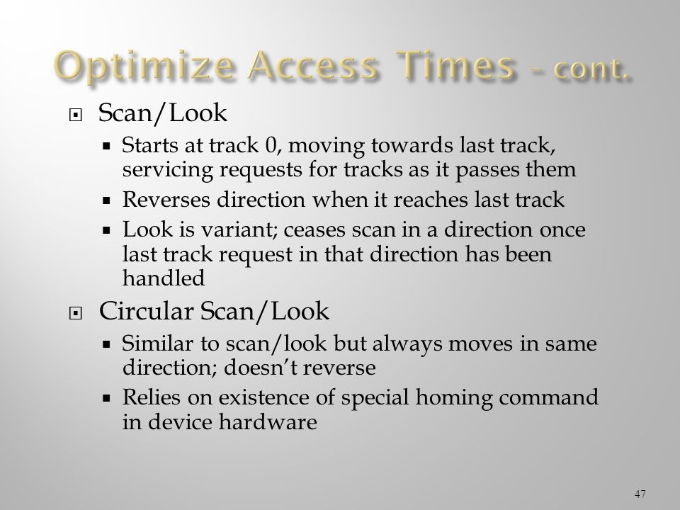 Optimize Access Times – cont.