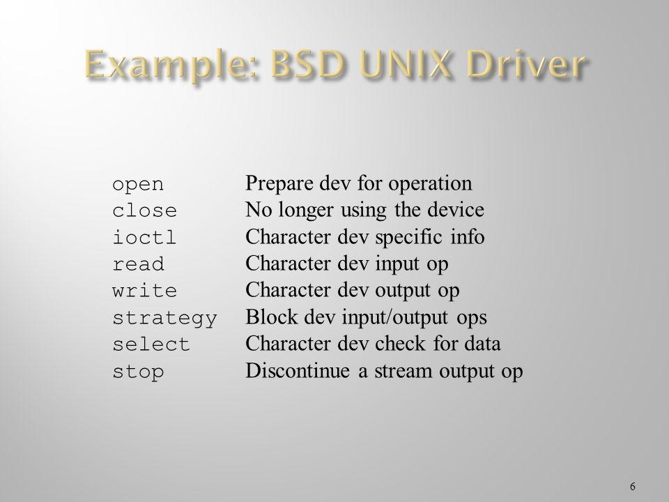 Example: BSD UNIX Driver