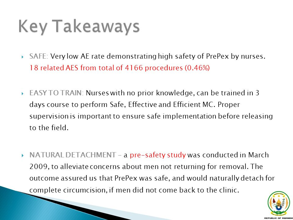 Key Takeaways SAFE: Very low AE rate demonstrating high safety of PrePex by nurses. 18 related AES from total of 4166 procedures (0.46%)