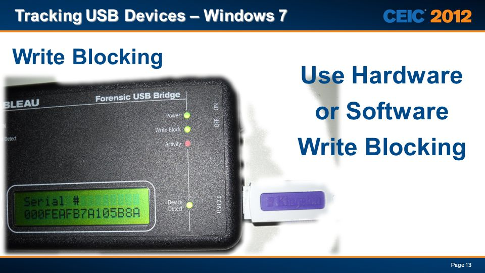 Use Hardware or Software Write Blocking