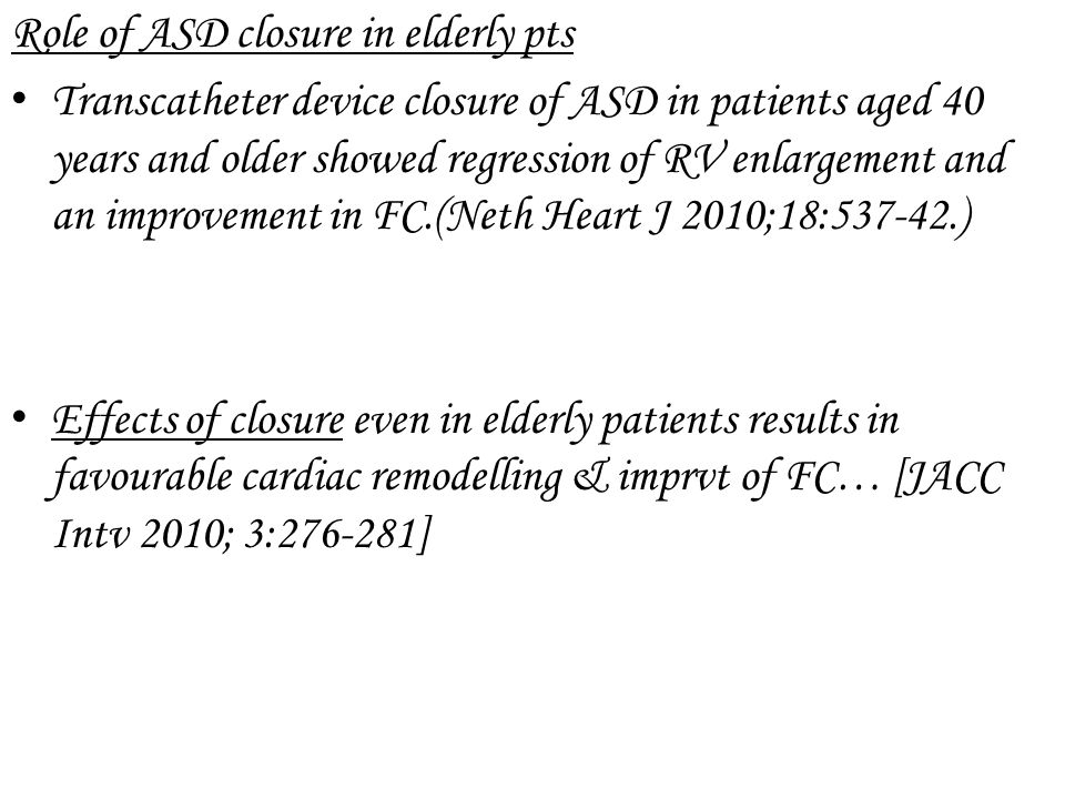 Role of ASD closure in elderly pts
