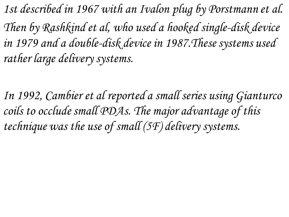 1st described in 1967 with an Ivalon plug by Porstmann et al