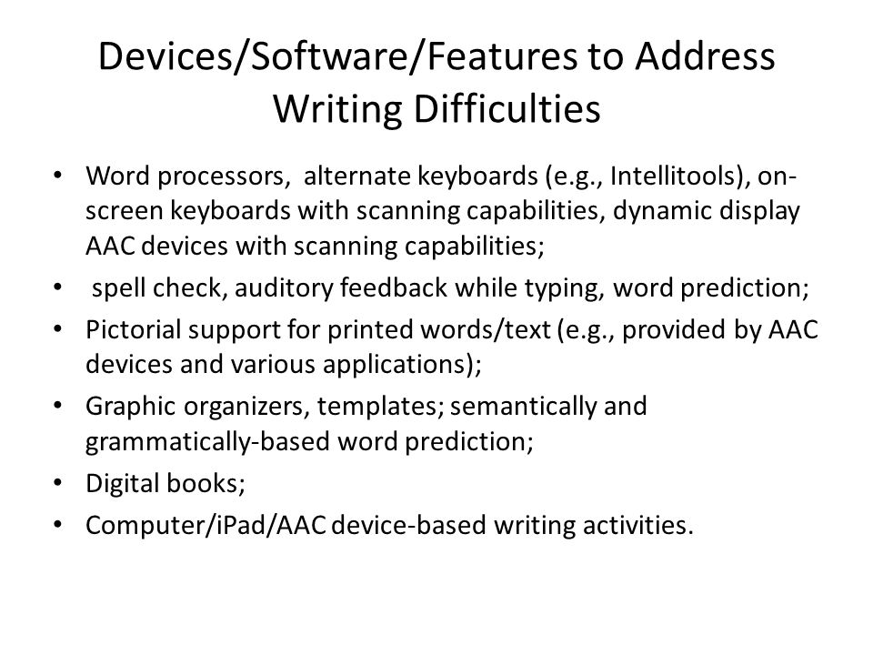Devices/Software/Features to Address Writing Difficulties