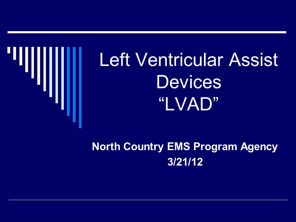 Left Ventricular Assist Devices LVAD