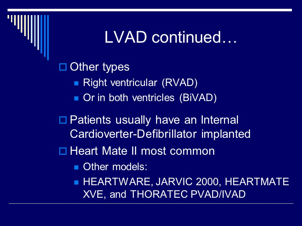 LVAD continued… Other types