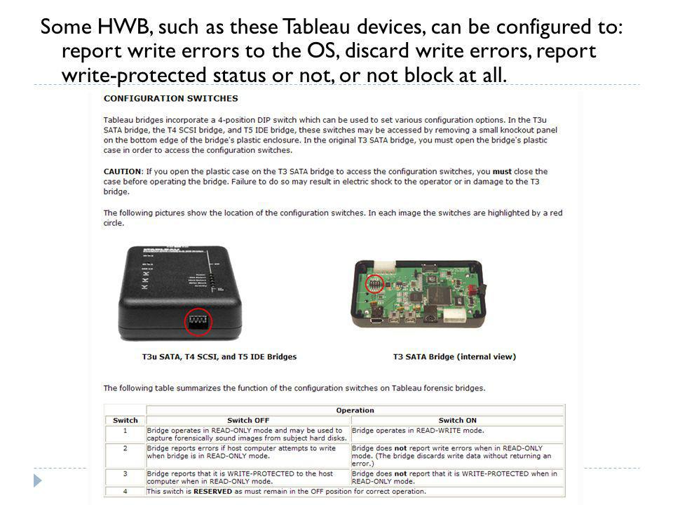 Some HWB, such as these Tableau devices, can be configured to: report write errors to the OS, discard write errors, report write-protected status or not, or not block at all.