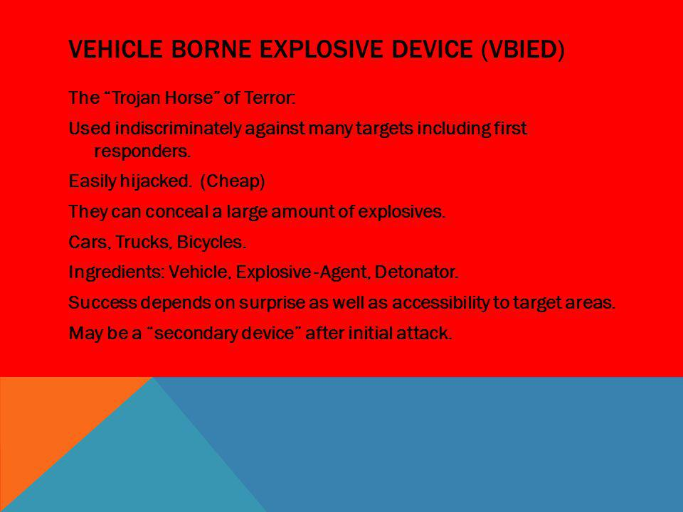 Vehicle Borne Explosive Device (VBIED)