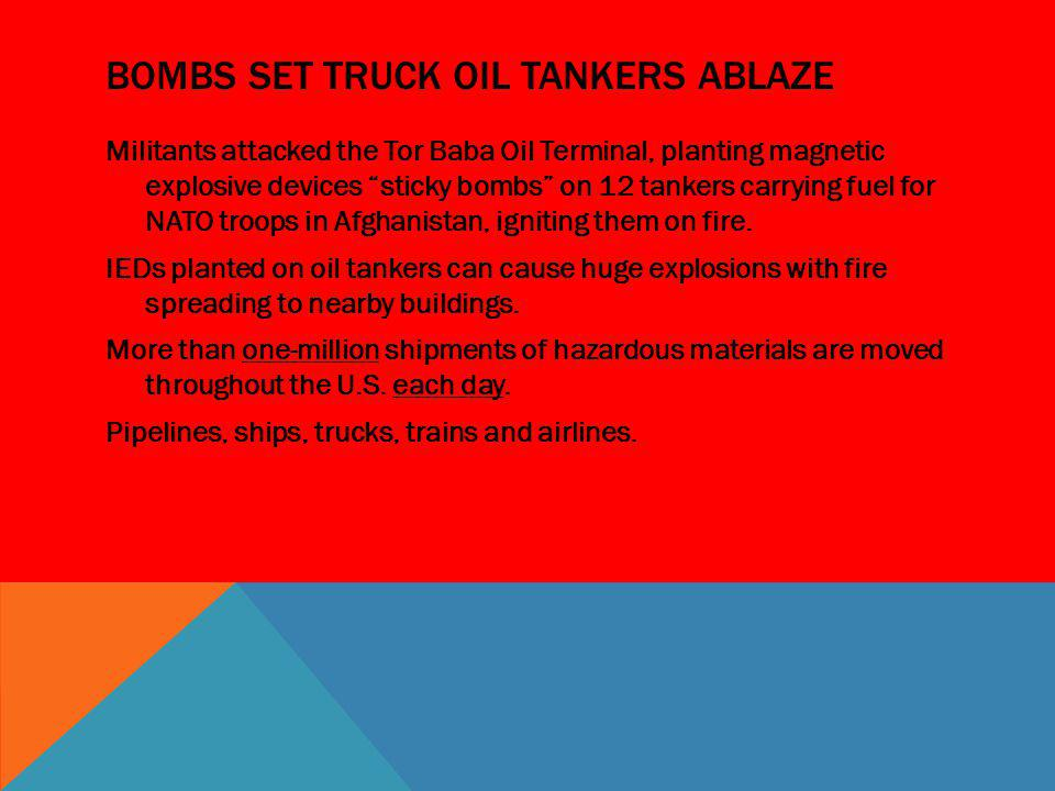 Bombs set truck oil tankers ablaze